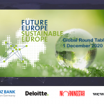 Global Round Table FUTURE EUROPE – SUSTAINABLE EUROPE01. Dezember10:00 Uhr – 13:00 Uhr