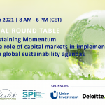 Sustaining Momentum: The role of capital markets in implementing the global sustainability agendas4 March 2021 GLOBAL ROUND TABLE